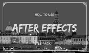 Read more about the article How To Edit And Use After Effects Title Animation Pack