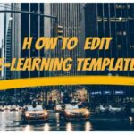 How To Edit E-learning Templates